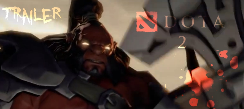 """Banner con imagen con imagen de Axe mostrando el logo de DotA 2 y el texto """"Trailer"""""""